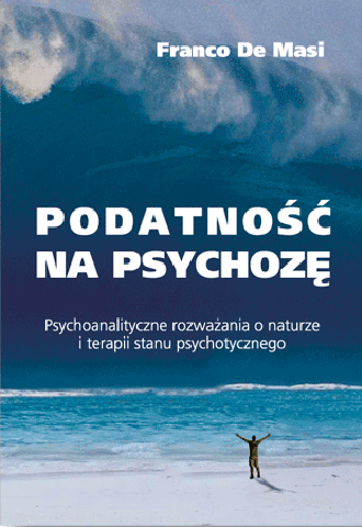 Podatność na psychozę, Franco de Masi